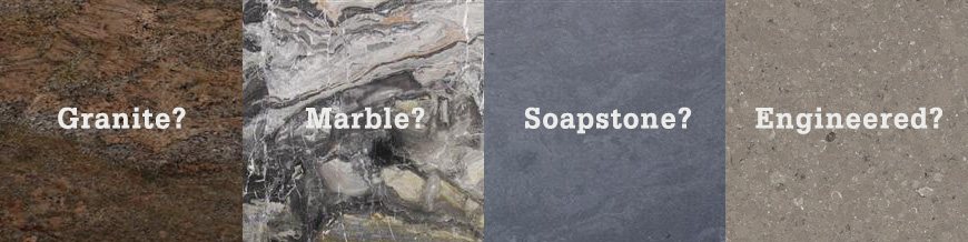 When Planning Your Countertops Or Other Projects One Of The Most Important And Satisfying Tasks Is To Select Material Granite Marble Soapstone